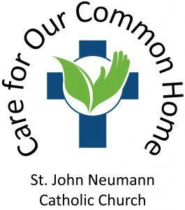 Care for Our Common Home St. John Neumann Catholic Church