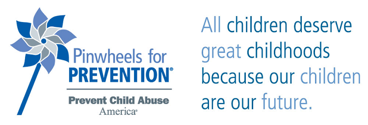 Pinwheels for Prevention: Prevent Child Abuse: All children deserve great childhoods because children are our future.